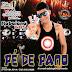 Pé de Pano Arrochadeira Envolvente CD - Promocional 2015