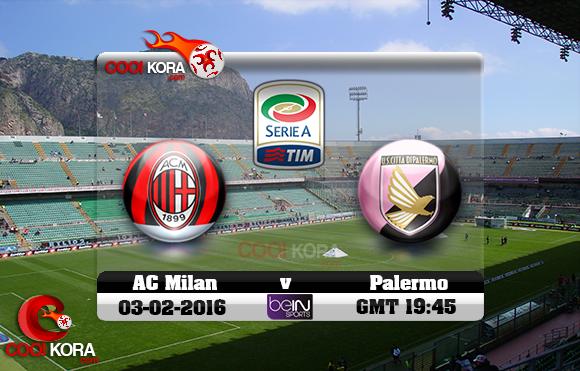 مشاهدة مباراة باليرمو وميلان اليوم 3-2-2016 في الدوري الإيطالي