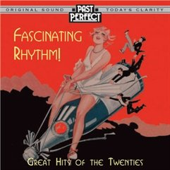 1920s CD Fascinating Rhythm from Past Perfect