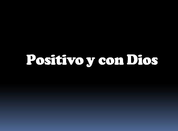 POSITIVO Y CON DIOS