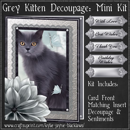 http://www.craftsuprint.com/card-making/mini-kits/mini-kits-animals/grey-kitten-birthday-decoupage-mini-kit.cfm