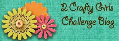 http://2craftygirlschallenges.blogspot.com/