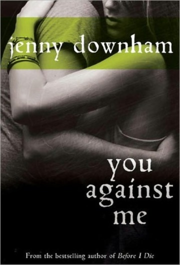 Book Review: You Against Me by Jenny Downham!