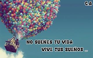 No sueñes tu vida... ¡¡vive tu sueño!!