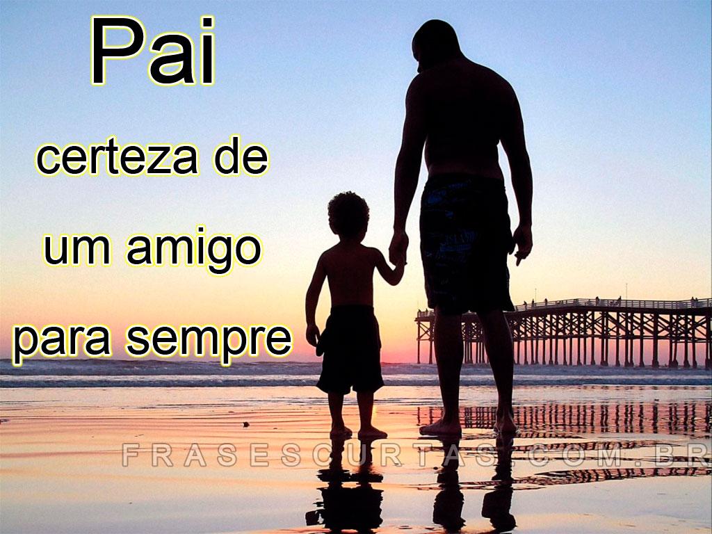 Mensagem Para O Dia Dos Pais Frases De Homenagem Aos Pais Curta