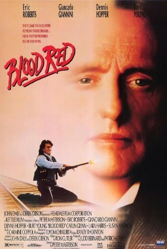 Blood Red (Released in 1989) - Starring Eric Roberts, Giancarlo Giannini, Burt Young, Lara Harris and Dennis Hopper