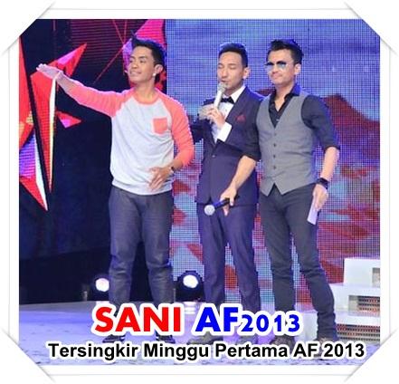 Sani Tersingkir Minggu Pertama AF 2013 , sani tersingkir af 2013 , sani terkeluar af 2013. sani peserta akademi fantasia