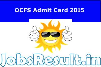 OCFS Admit Card 2015