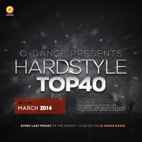 Q-dance Presents: Hardstyle Top 40 March  2014