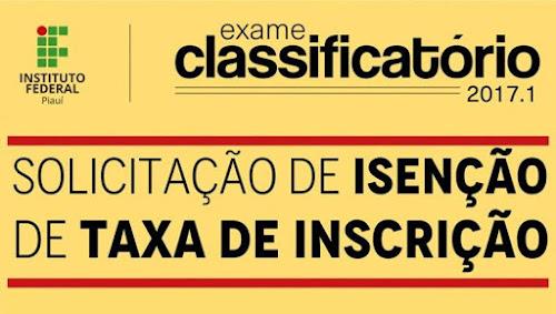 Ifpi abre inscrições para pedidos de isenção da taxa de inscrição do Exame Classificatório para cursos técnicos
