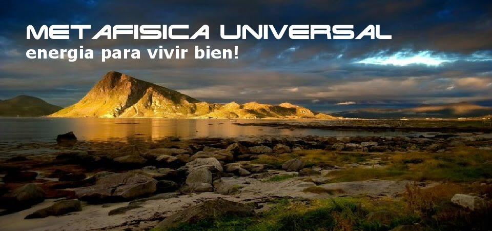 Metafísica Universal para vivir bien!