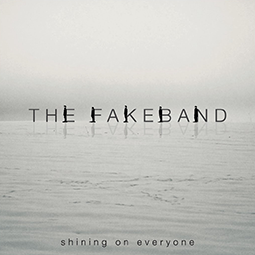 THE FAKEBAND - Shining On Everyone