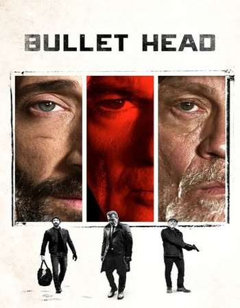 Watch Online Bullet Head 2017 720P HD x264 Free Download Via High Speed One Click Direct Single Links At WorldFree4u.Com
