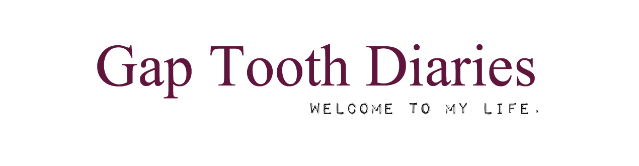 Gap Tooth Diaries