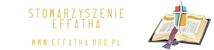 Stowarzyszenie Effatha - sekty, zagrożenia wiary, apologetyka