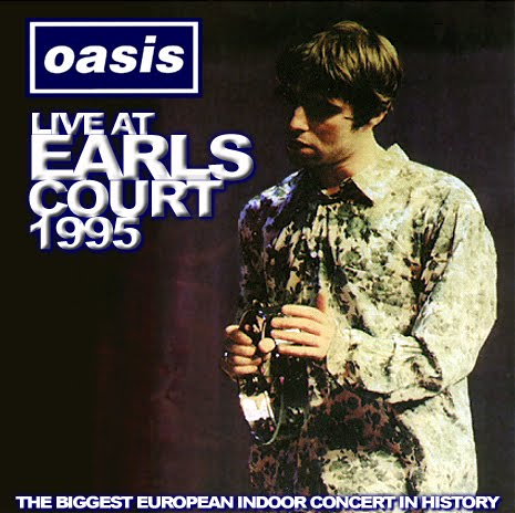 Everything Flows: Oasis live at Earls Court, 4th November 1995 Oasis Band 1995
