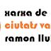 Resultats de la campanya de CCV per l´eixida inmediata de 26 municipis valencians de la Fundació Ramon Llull