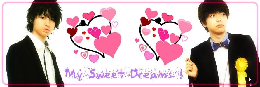 My Sweet Dreams~