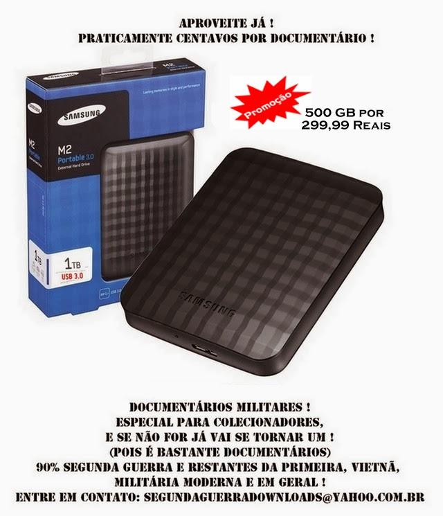 PROMOÇÃO 500 GB de Documentários Militares por 299 Reais + 50 GB de Brinde, Total 550 GB !