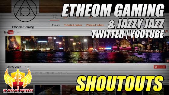 Shoutouts, Etheom Gaming & Jazzy Jazz, 2/6/2015