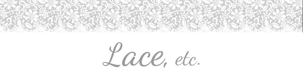 lace, etc.