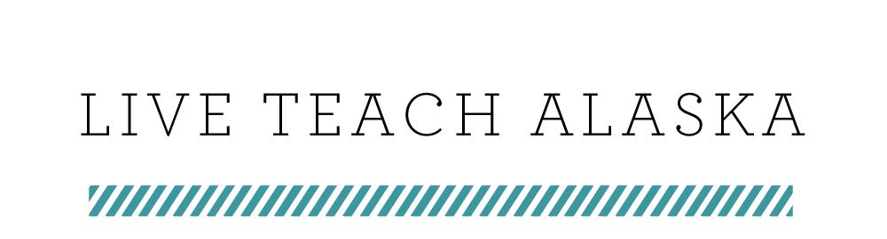 LIVE TEACH ALASKA