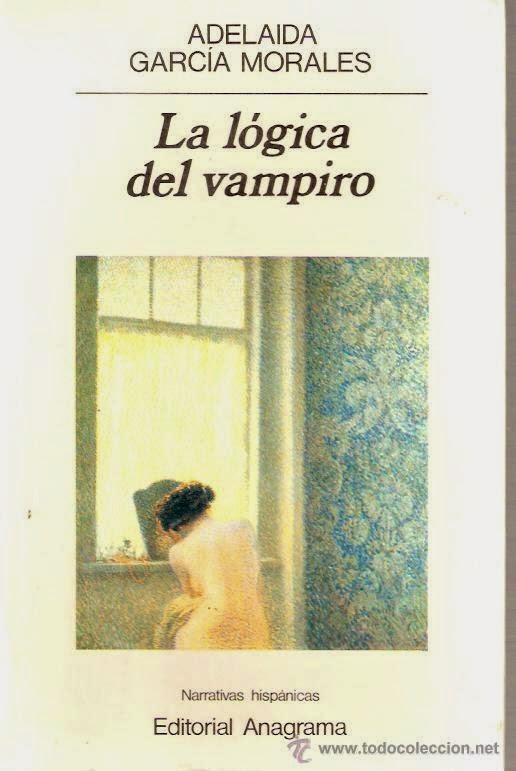 La lógica del vampiro - Adelaida García Morales.