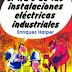 (Gilberto Enríquez Harper) El ABC de las Instalaciones Eléctricas Industriales