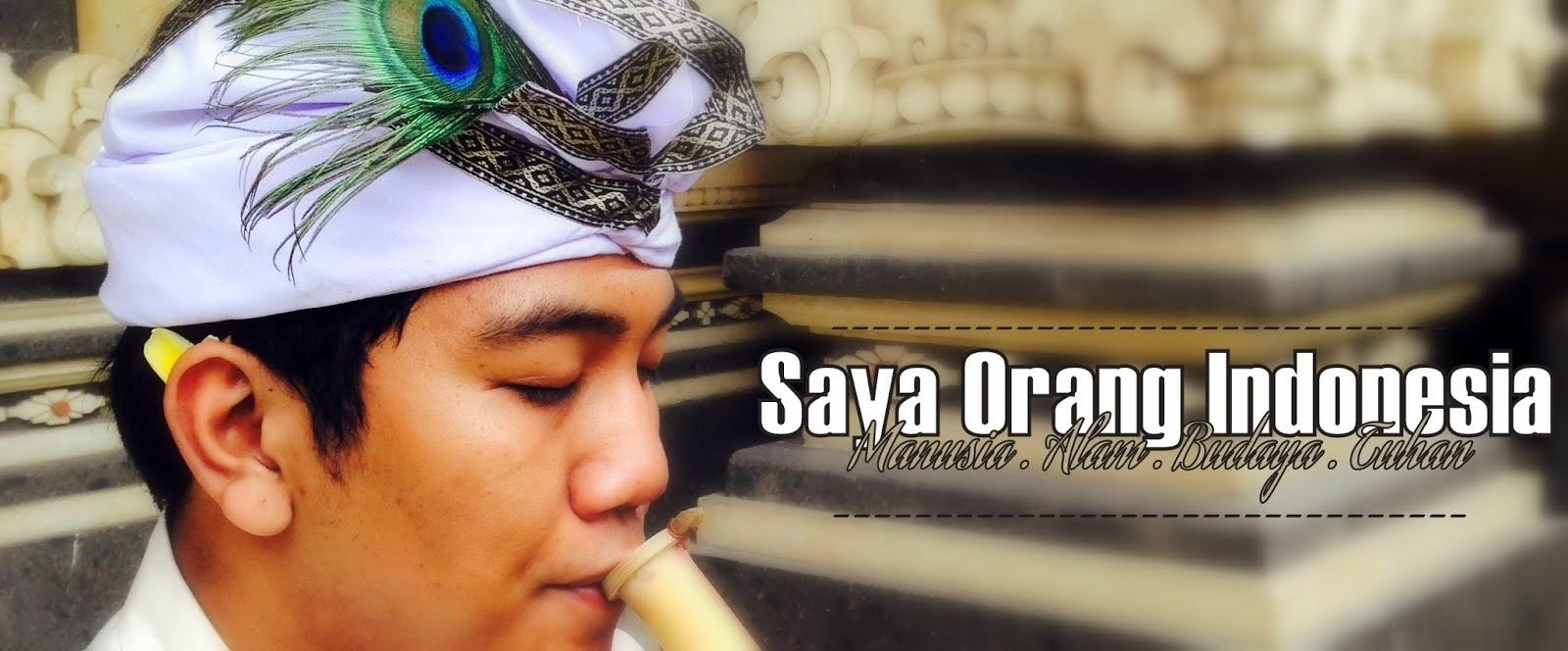SAYA ORANG INDONESIA