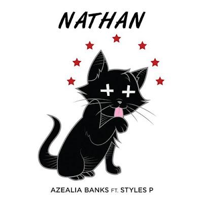 Azealia Banks - Nathan (feat. Styles P)