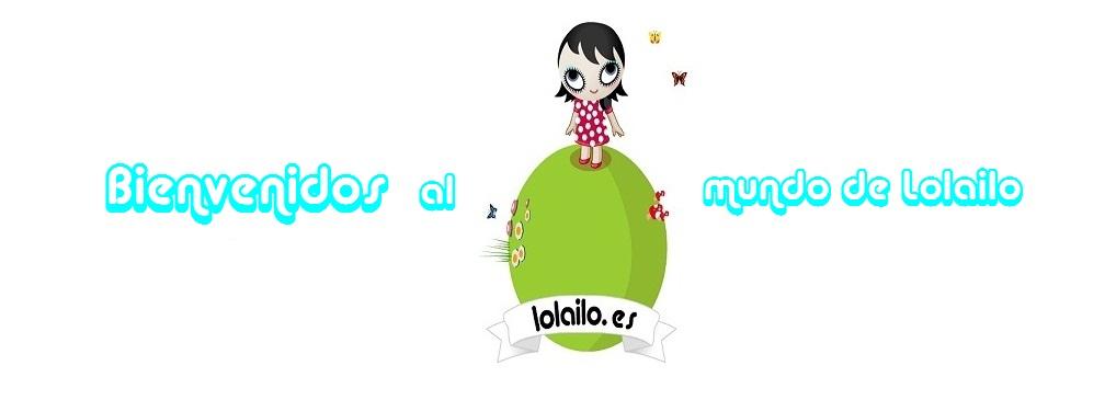 Bienvenido al mundo de Lolailo