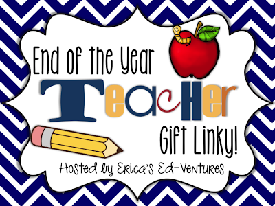 http://ericabohrer.blogspot.com/2014/06/end-of-year-teacher-gifts.html