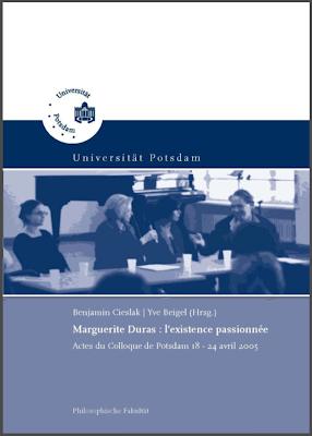 Cieslak/Beigel [Hrsg], Marguerite Duras : l'existence passionnée, Philosophische Fakultät Potsdam, 2005