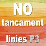 No al tancament de línies de P3