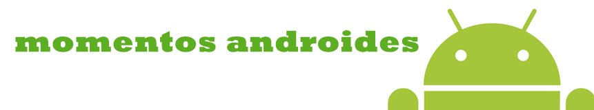 momentos androides