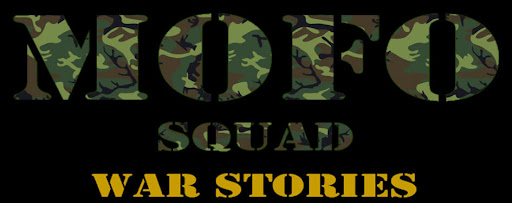 Mofo Squad War Stories