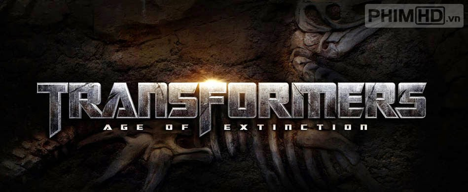 Transformers 4: Kỷ Nguyên Huỷ Diệt - Transformers: Age of Extinction - 2014