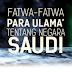 Fatwa-Fatwa Para Ulama' Tentang Negeri Saudi