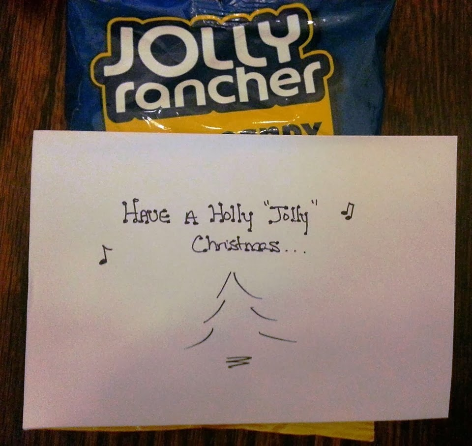 for the other 16 neighbors im going to give a bag of jolly rancher candy a holiday card and again use the play on words from a christmas song