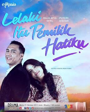 OST Lelaki Itu Pemilik Hatiku (Akasia TV3)  Isnin-Khamis (7 Petang)
