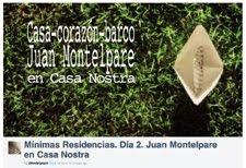Mínimas Residencias. Día 2. Juan Montelpare en Casa Nostra