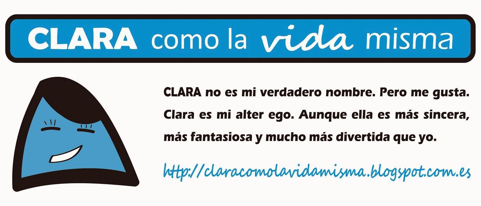 Clara Como La Vida Misma