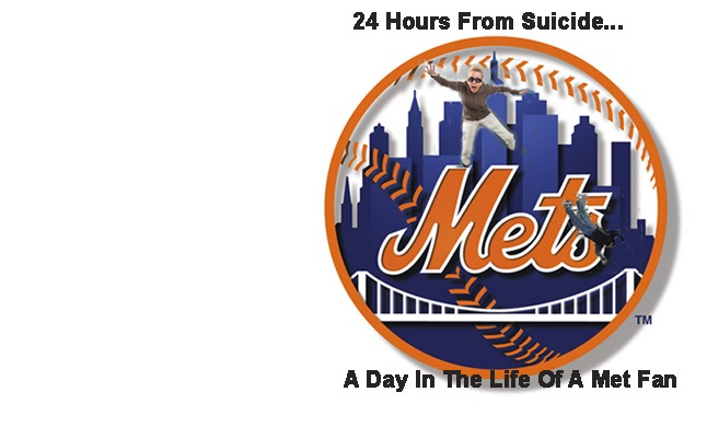 24 Hours From Suicide...A Day In The Life of a Met Fan