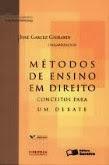 Métodos de Ensino em Direito - Conceitos para um Debate - Série Metodologia & Ensino