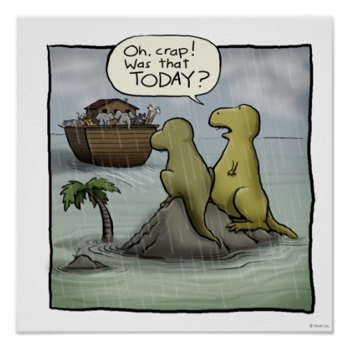 Oh, crap! Was that TODAY? | Funny Cartoon Poster