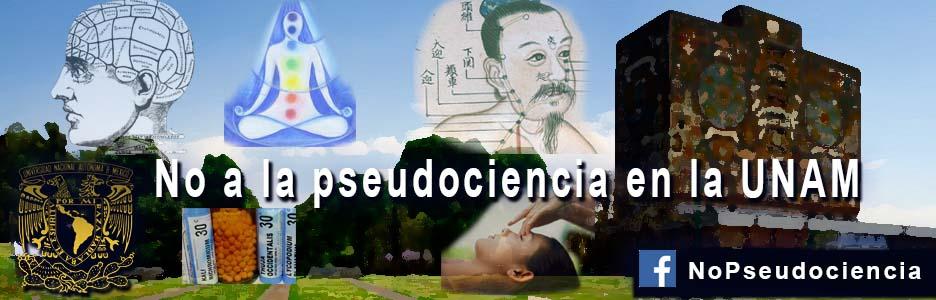 No a las pseudociencias en la UNAM