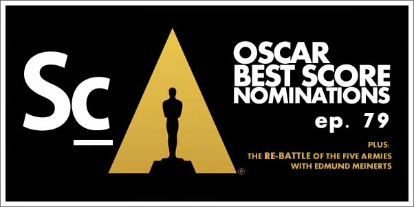 SoundCast Episode 79 - Oscar Best Score Nominations