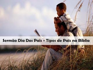 Sermão Dia Dos Pais - Tipos de Pais na Bíblia