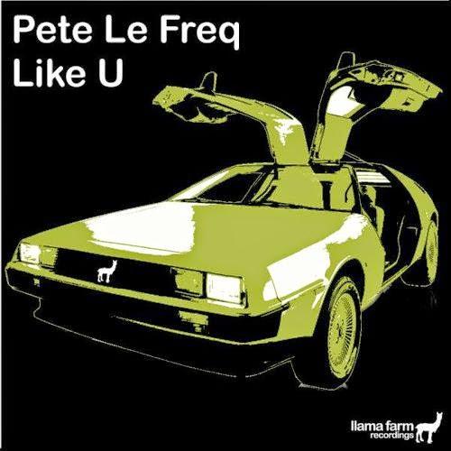 Premiere: Pete Le Freq - Like U
