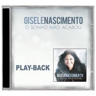 Gisele Nascimento - O Sonho Não Acabou - Playback